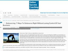 Outsourcing: 7 Ways To Outsource Right Without Losing Control Of Your Business