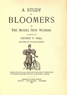 A study in bloomers  or, The model new woman : a novel  by George F. Hall. 1895