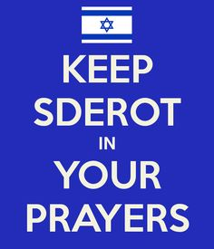Keep Sderot, Israel In Your Prayers