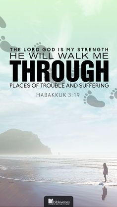 Prints and Downloads are available at http://ibibleverses.christianpost.com/?p=18267  The Lord God is my strength, and he will make my feet like hinds' feet, and he will make me to walk upon mine high places. To the chief singer on my stringed instruments. -Habakkuk 3:19  #Habakkuk #strength, #instruments