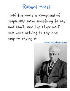Robert Frost Quotes. Robert Frost Poems, Love, Happiness & Life. Short Inspirational Thoughts