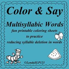 Created by LyndaSLP123: FREEBIE!! Color & Say: Multisyllable Words (articulation practice) -- fun, printable coloring sheets to practice reducing syllable deletion in words