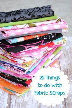 Things to do with Fabric Scraps