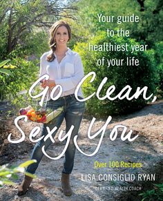 """Go Clean, Sexy You"" by Lisa Consiglio Ryan"