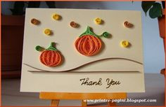 fall quilling | fall Thank You | Quilling Art