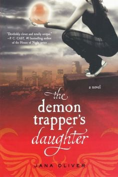 The Demon Trapper's Daughter: A Demon Trappers Novel by Jana Oliver. $9.35. Reading level: Ages 12 and up. Publisher: St. Martin's Griffin; Original edition (February 1, 2011). Series - Demon Trappers (Book 1)