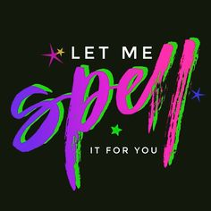 Let me spell it for you - digital lettering vector file based on a brush pen calligraphy original. Brush Pen Calligraphy, Take That, Let It Be, Vector File, I Tried, Prompts, Neon Signs, Lettering, Day