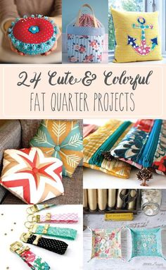 24 Cute and Colorful Fat Quarter Projects