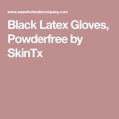 Black Latex Gloves, Powderfree by SkinTx