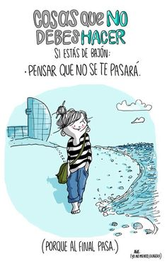 """Ilustración con frases motivadoras: Agustina guerrero · illustration """"what not to do when you're feeling down: think it won't pass. Charles Bukowski, More Than Words, Some Words, When Youre Feeling Down, Mr Wonderful, The Ugly Truth, Positive Mind, Positive Quotes, Spanish Quotes"""