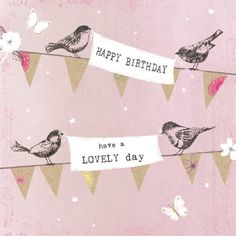 Happy Birthday - have a lovely day