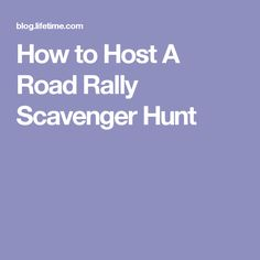 How to Host A Road Rally Scavenger Hunt