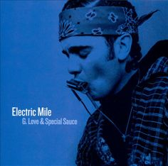 G. Love & Special Sauce - The Electric Mile