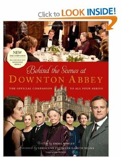 Behind the Scenes at Downton Abbey: The official companion to all four series: Amazon.co.uk: Gareth Neame, Emma Rowley: Books