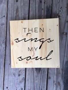 Then Sings My Soul Sign Wooden Rustic Home by HandmadeHartfelt