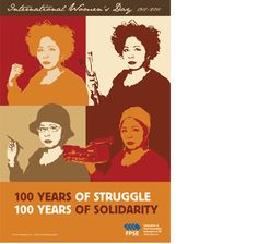 International Women's Day  1911-2011  100 Years of Struggle  100 years of Solidarity  (poster)