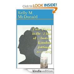 Amazon.com: Two Teens in the Time of Austen: Random Jottings, 2008-2013 eBook: Kelly M. McDonald: Kindle Store