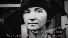 The truth about Margaret Sanger and Planned Parenthood