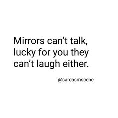 Lucky for you. Tag someone who needs this. #sarcasm #sarcasmscene #lol #mirror #laugh #funny #tagyourfriends #joke