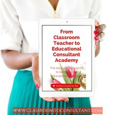 From Classroom Teacher To Educational Consultant Academy is the first of its…