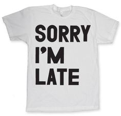 Sorry I'm Late by Print Liberation
