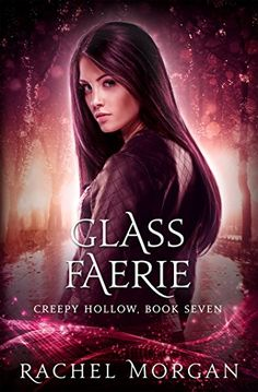 Glass Faerie (Creepy Hollow Book 7) by Rachel Morgan https://www.amazon.com/dp/B01MRAS77M/ref=cm_sw_r_pi_dp_x_.b19ybFT385B6