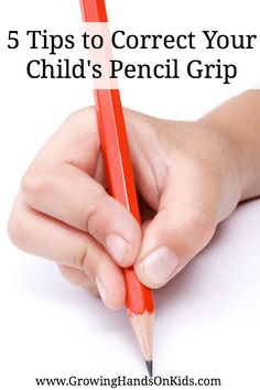 5 tips from an Occupational Therapy perspective on correcting your child's pencil grip.