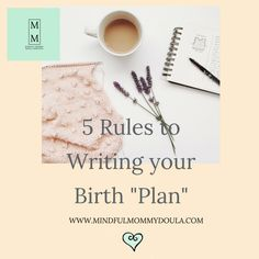 5 Rules to Writing your Birth Plan - Mindful Mommy Doula Breathing Techniques For Labor, Stages Of Labor, Natural Birth, Are You The One, Birth Plans, Mindfulness, Doula, Writing, How To Plan