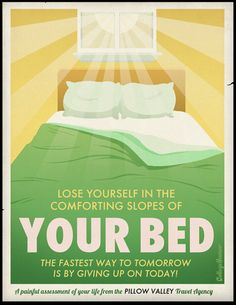 Best travel poster ever - 'the fastest way to tomorrow is by giving up on today'.