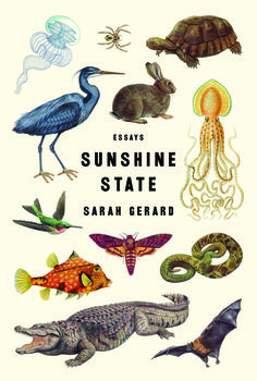 Sarah Gerard,Sunshine State (Harper Perennial) Sarah Gerard's debut novel Binary Starwas a haunting portrait of the physical and societal disconnection felt by its narrator; her chapbooks T…