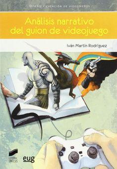 Análisis narrativo del guión de videojuego / Iván Martín Rodríguez.. 2015.