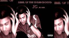 Rebel Of The Underground JG Ft. OGG