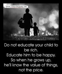 Don't educate your children to be Rich