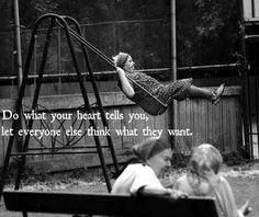 Do what your heart tells you, let everyone else think what they want. #SqdnLdr