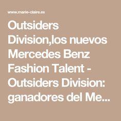 Outsiders Division,los nuevos Mercedes Benz Fashion Talent - Outsiders Division: ganadores del Mercedes Benz Fashion Talent