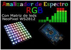 Analizador de espectro con Matriz de Leds RGB y arduino Muy facil - Texolab.net Led, Arduino, Spectrum Analyzer