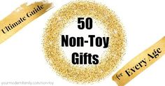 Gifts for all ages... non-toy gift ideas