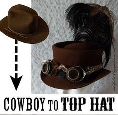 This way to upcycle a cowboy hat into a top hat will come in handy in the future for costuming, I'm sure!