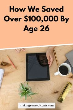 How We Saved Over $100,000 By Age 26 Excited Face, I Am Angry, Get Out Of Debt, How To Get Rich, How To Stay Motivated, The 100, Let It Be, Blogging, Group