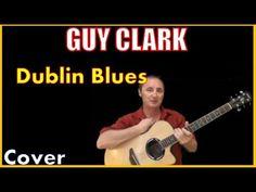 Dublin Blues Guy Clark Cover - YouTube