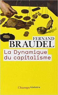 Amazon.fr - La Dynamique du capitalisme - Fernand Braudel - Livres