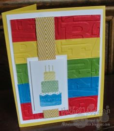 A great birthday card using the big shot and birthday stamps. Uses all Stampin' Up! products. Visit Rachel's Stamping Place: www.rachelsstampingplace.blogspot.com for complete details