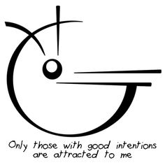 """Only those with good intentions are attracted to me"" sigil requested by anonymous"