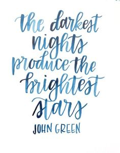 John Green Quote / Hand Lettered Print / Watercolor Print / Calligraphy / the Darkest Nights Produce the Brightest Stars / - hand lettering Brush Pen Lettering, Hand Lettering Quotes, Lettering Styles, Typography, Calligraphy Quotes Doodles, Calligraphy Alphabet, Watercolor Calligraphy Quotes, Calligraphy Fonts, Islamic Calligraphy