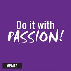 What are you passionate about? #PMTS #PMTSlife