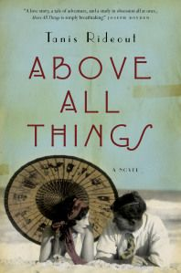 Books and Quilts: Above All Things by Tanis Rideout