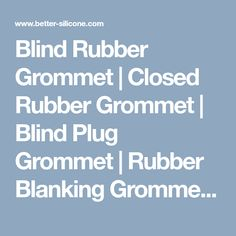Blind Rubber Grommet   Closed Rubber Grommet   Blind Plug Grommet   Rubber Blanking Grommet from China manufacturer - Better Silicone Rubber Grommets, Door Seals, Plugs, Blinds, China, Corks, Shades Blinds, Blind, Draping