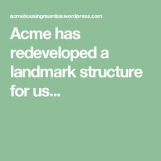 Acme has redeveloped a landmark structure for us...