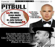 Pura poesía... #Frase #humor #pitbull #Neruda #Cortázal