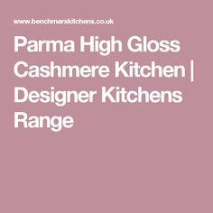 Parma High Gloss Cashmere Kitchen | Designer Kitchens Range